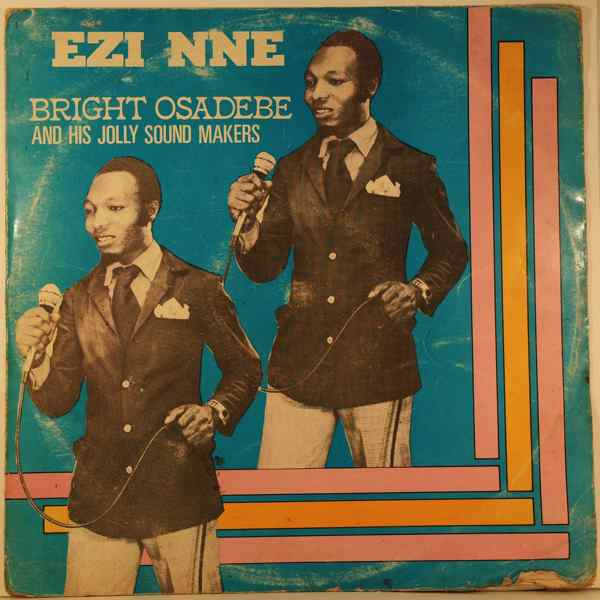 BRIGHT OSADEBE AND HIS JOLLY SOUND MAKERS - Ezi Nne - LP