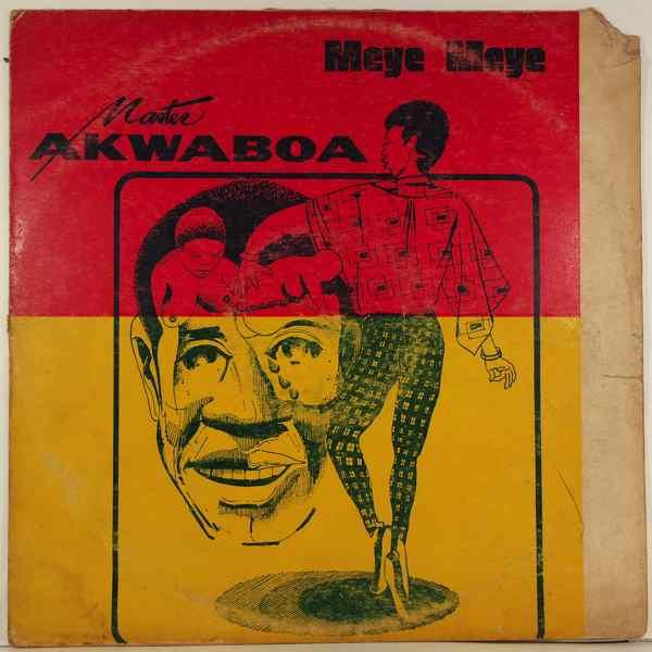MASTER BOB AKWABOAH - Meye meye - LP