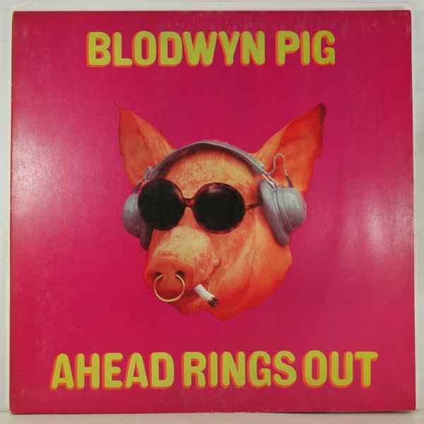 Blodwyn Pig Ahead Rings Out