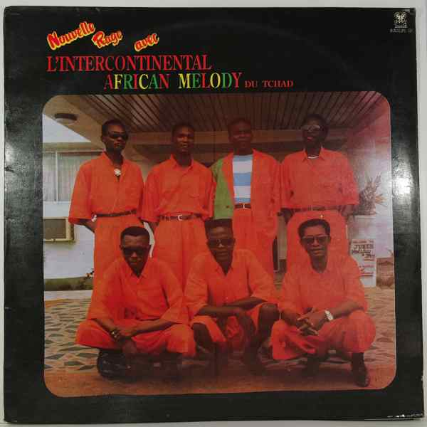 L'Intercontinental African Melody du Tchad Nouvelle rage