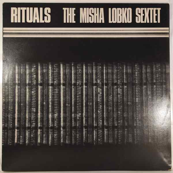 THE MISHA LOBKO SEXTET - Rituals - LP