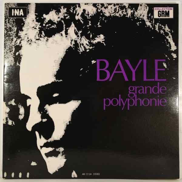 FRANCOIS BAYLE - Grande Polyphonie - LP