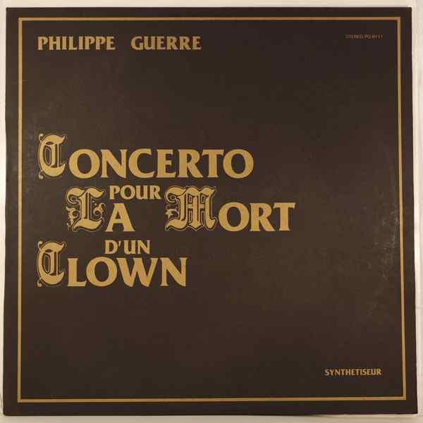 PHILIPPE GUERRE - Concerto Pour La Mort d'Un Clown - LP