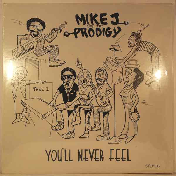 MIKE J. AND THE PRODIGY - You'll never feel - LP