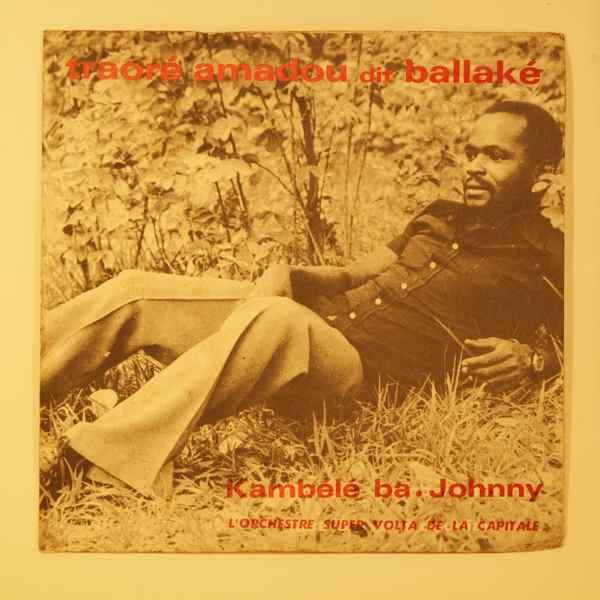 TRAORE AMADOU DIT BALLAKE - Kambele-Ba / Johnny - 45T (SP 2 titres)