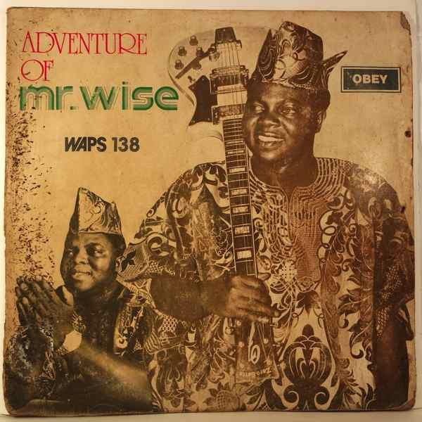 CHIEF COMMANDER EBENEZER OBEY - Adventures of Mr. Wise - LP
