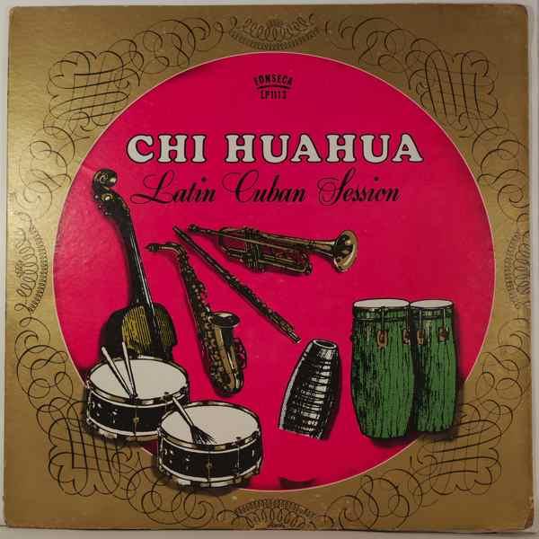 CHI HUAHUA - Latin Cuban Session - LP