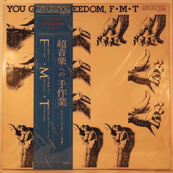 F.M.T. - You Got A Freedom - LP
