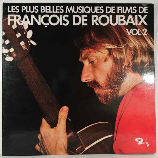 FRANCOIS DE ROUBAIX - Les Plus Belles Musiques De Films Volume 2 - 33T