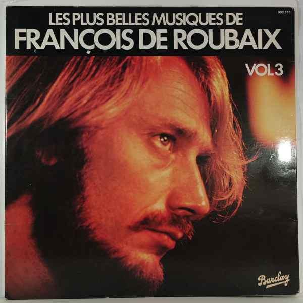 FRANCOIS DE ROUBAIX - Les Plus Belles Musiques De Films Volume 3 - LP