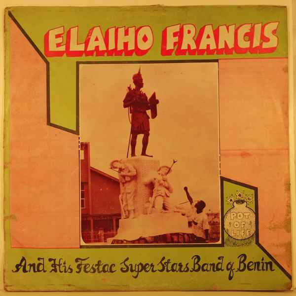 ELAIHO FRANCIS AND HIS FESTAC SUPER STARS BAND OF  - Pot of life - 33T