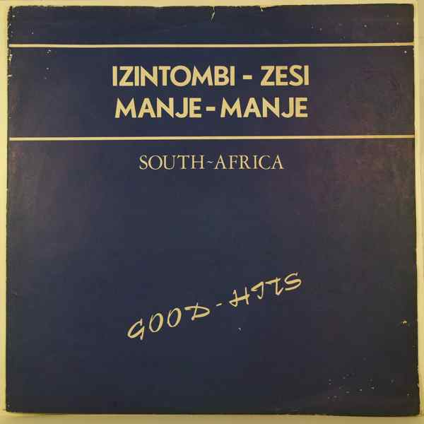 IZINTOMBI-ZESI MANJE-MANJE - South-Africa Good Hits - 33T