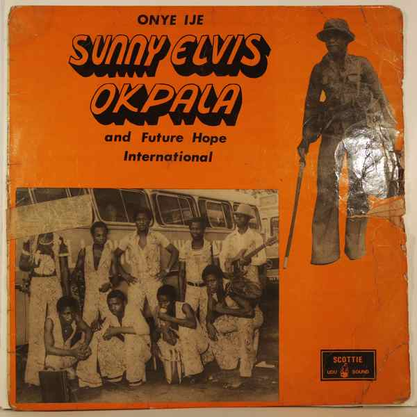 SUNNY ELVIS OKPALA & FUTURE HOPE INTERNATIONAL - Onye ije - 33T