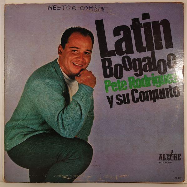 PETE RODRIGUEZ Y SU CONJUNTO - Latin Boogaloo - LP