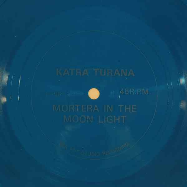 KATRA TURANA - Mortera in the moon light - 7inch (SP)