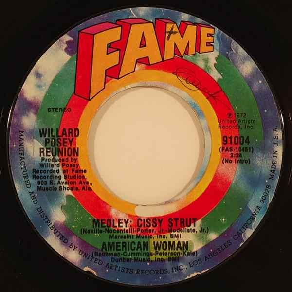 WILLARD POSEY REUNION - Medley: Cissy Strut - American Woman - 45T (SP 2 titres)