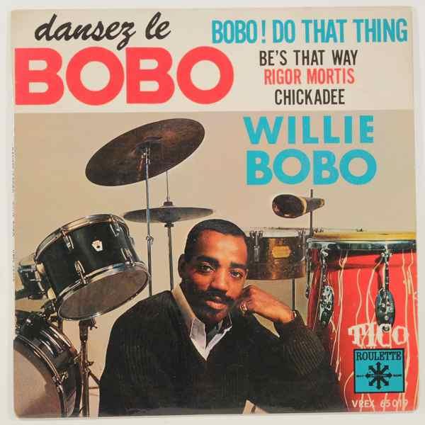 WILLIE BOBO - Bobo! Do That Thing - 7inch (SP)