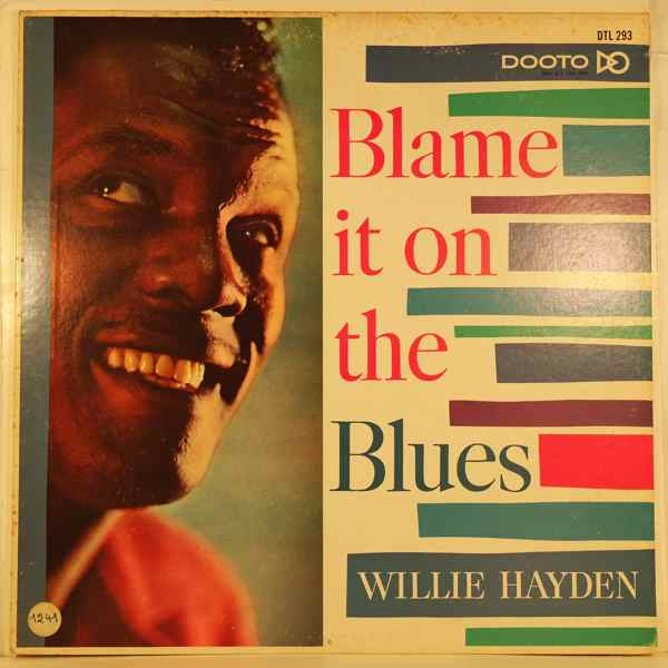 WILLIE HAYDEN - Blame It On The Blues - LP
