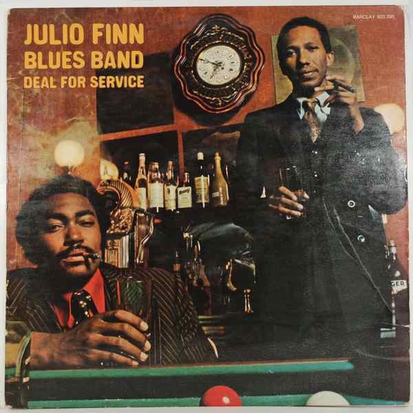 JULIO FINN BLUES BAND - Deal For Service - LP