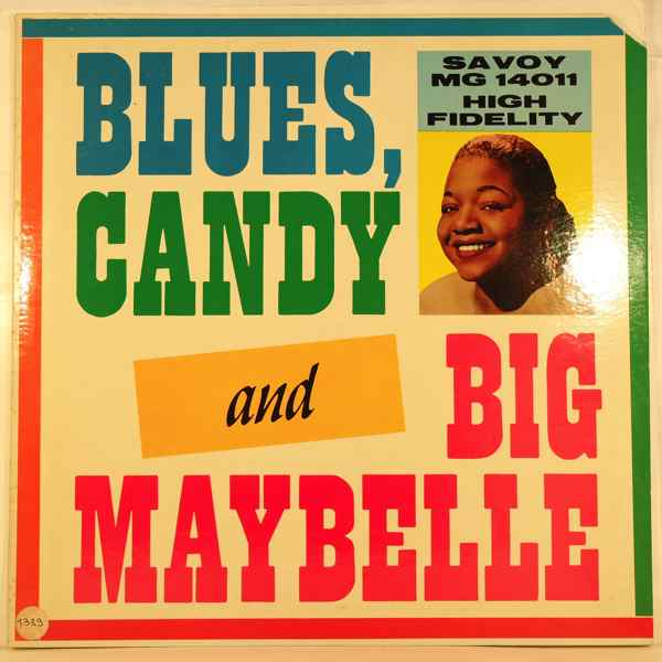 BIG MAYBELLE - Blues, Candy And Big Maybelle - LP