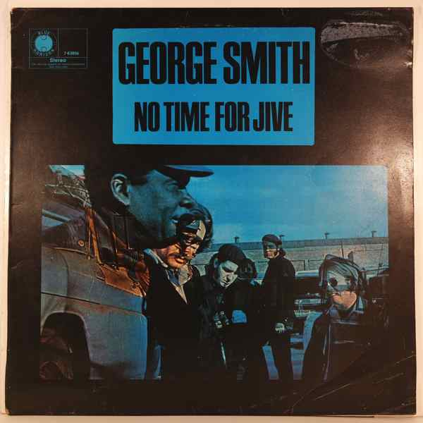 GEORGE SMITH - No Time For Jive - LP