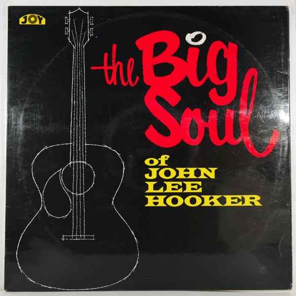 JOHN LEE HOOKER - The Big Soul Of John Lee Hooker - LP