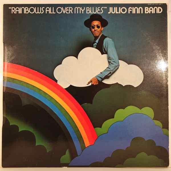 Julio Finn Band Rainbows All Over My Blues