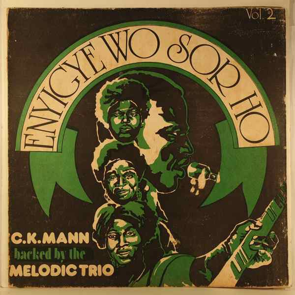 C.K. MANN BACKED BY THE MELODIC TRIO - Enyigye wo sor ho Vol. 2 - LP