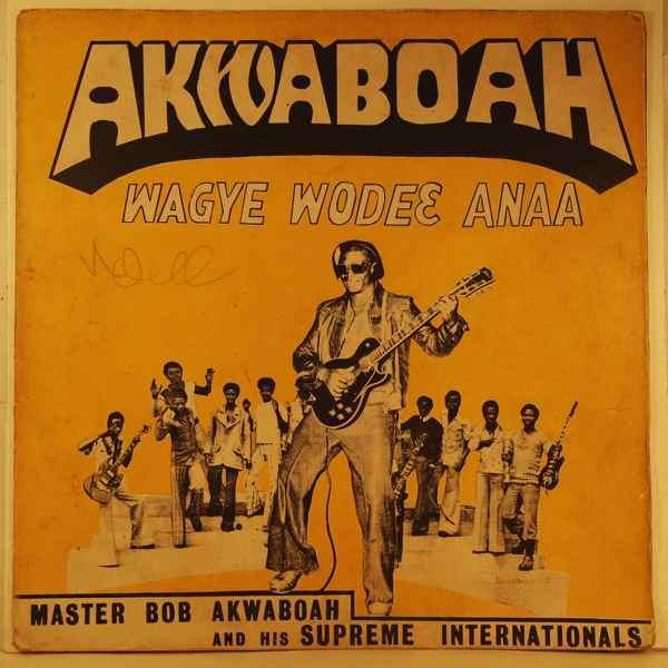 MASTER BOB AKWABOAH - Wagye wodec anaa - LP
