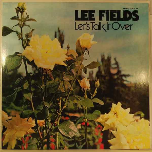 LEE FIELDS - Let's Talk It Over - LP