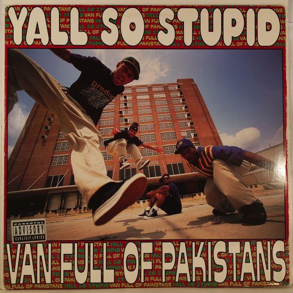 YALL SO STUPID - Van Full Of Pakistans - LP