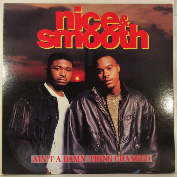 NICE & SMOOTH - Ain't A Damn Thing Changed - LP