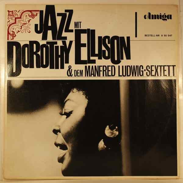 DOROTHY ELLISON & DEM MANFRED LUDWIG SEXTETT - Jazz Mit Dorothy Ellison & Dem Manfred Ludwig Sextett - LP