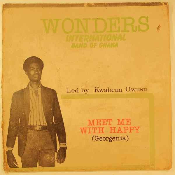 WONDERS INTERNATIONAL BAND OF GHANA - Meet me with happy - LP