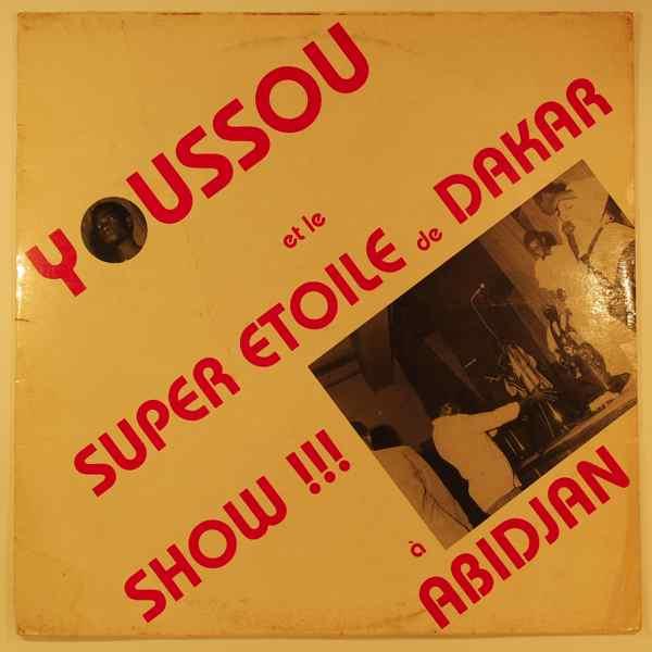 YOUSSOU ET LE SUPER ETOILE DE DAKAR - Show a Abidjan - LP