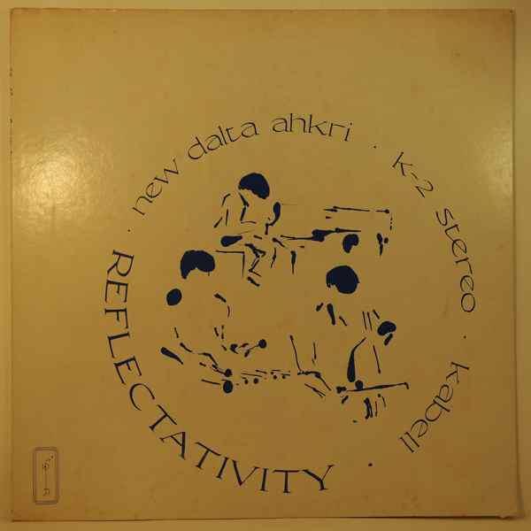 NEW DALTA AHKRI - Reflectativity - LP