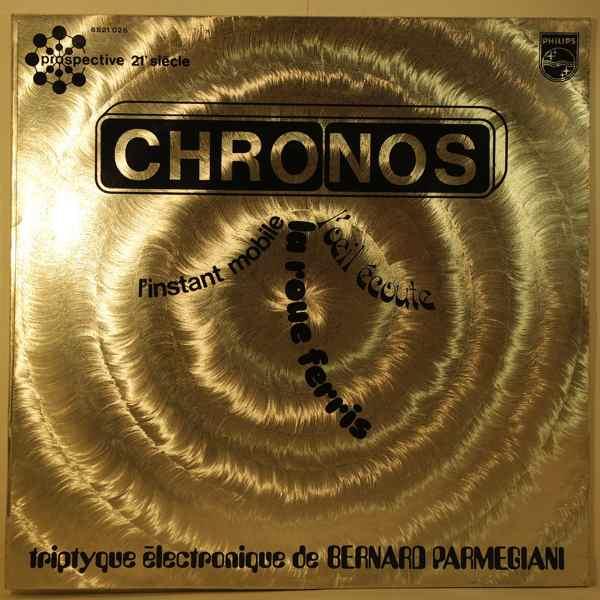 BERNARD PARMEGIANI - Chronos - 33T
