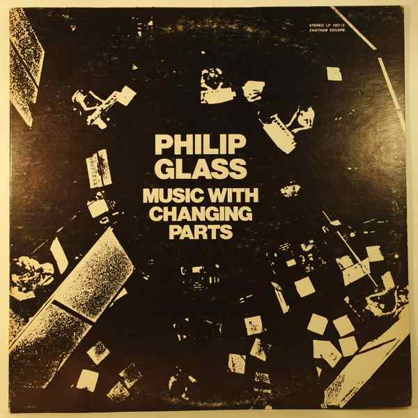 PHILIP GLASS - Music With Changing Parts - LP x 2