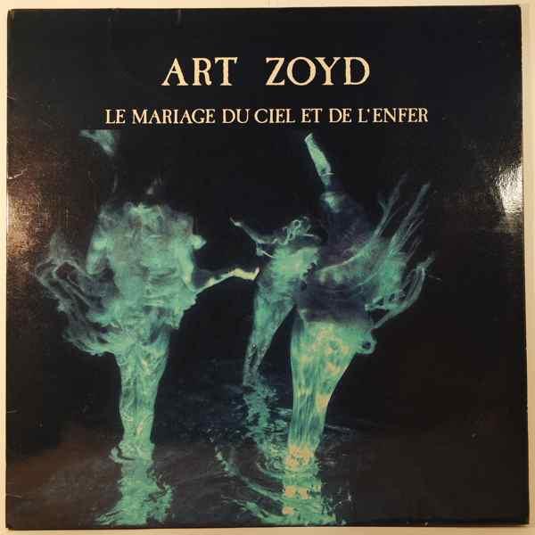 ART ZOYD - Le Mariage Du Ciel Et De L'Enfer - 33T