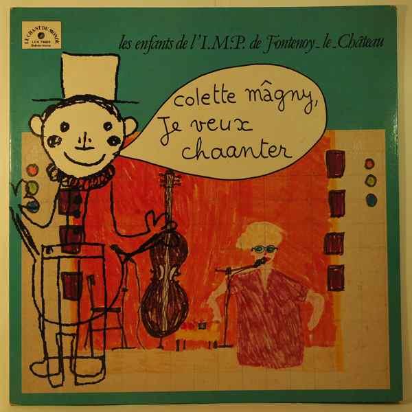 COLETTE MAGNY - Je Veux Chaanter - 33T
