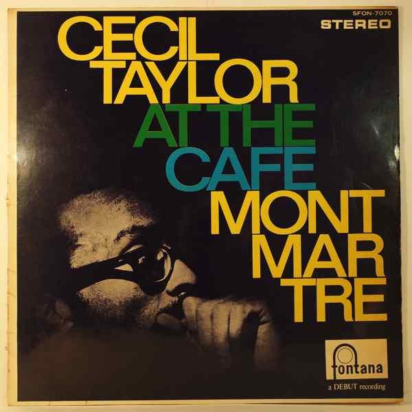 CECIL TAYLOR - Live At The Cafe Montmartre - LP