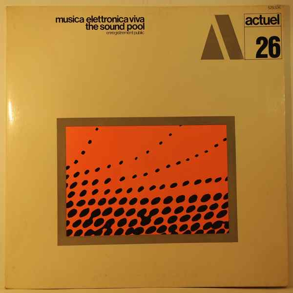 MUSICA ELETTRONICA VIVA - The Sound Pool - 33T