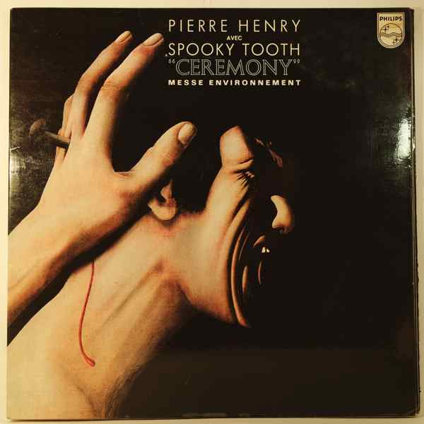 PIERRE HENRY AVEC SPOOKY TOOTH - Ceremony - 33T