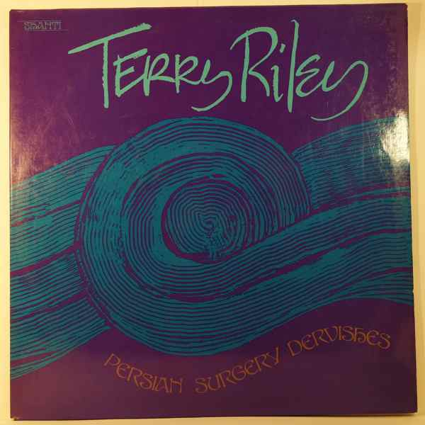 TERRY RILEY - Persian Surgery Devishes - LP x 2