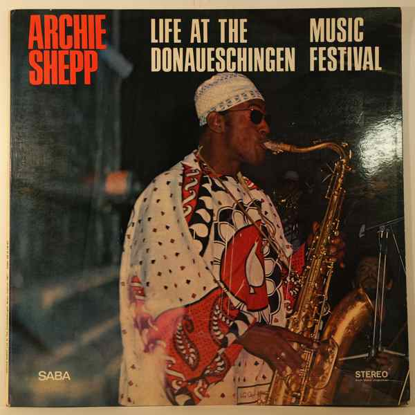 ARCHIE SHEPP - Life At The Donaueschingen Music Festival - LP