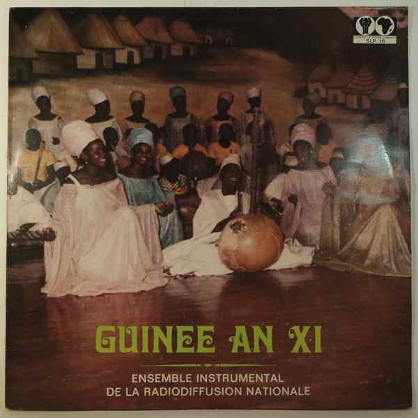 ENSEMBLE INSTRUMENTAL DE LA RADIODIFFUSION NATIONA - Guinee An XI - 33T
