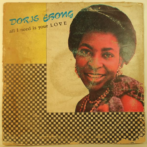 DORIS EBONG - All I need is your love - 33T
