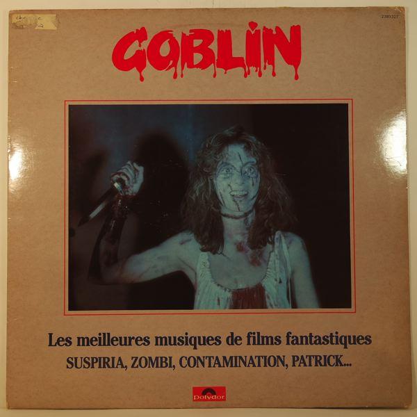 GOBLIN - Les Meilleures Musiques De Films Fantastiques (Suspiria, Zombi, Contamination, Patrick, É) - LP