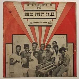 A B Crentsil & His Super Sweet Talks International Srekye Duku