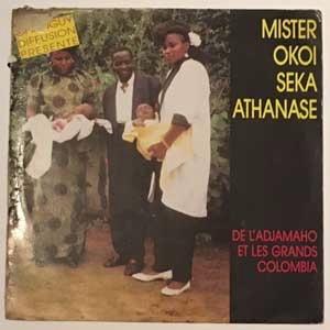 MISTER OKOI SEKA ATHANASE - De l'adjamaho et les Grands Columbias - 33T